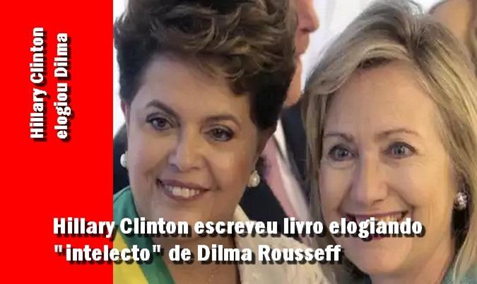 Hillary Clinton escrevia livro elogiando  intelecto de Dilma Rousseff